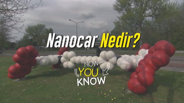 Now You Know - Nanocar nedir?