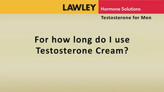 For how long do I use Testosterone Cream?
