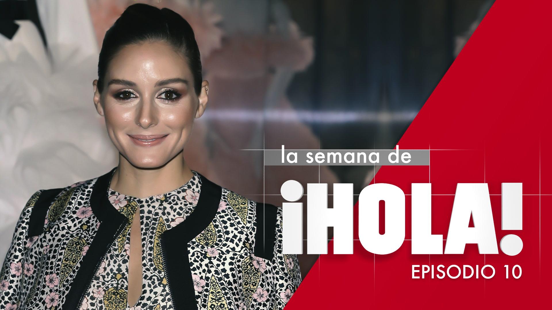 La semana de ¡HOLA! - Episodio 10