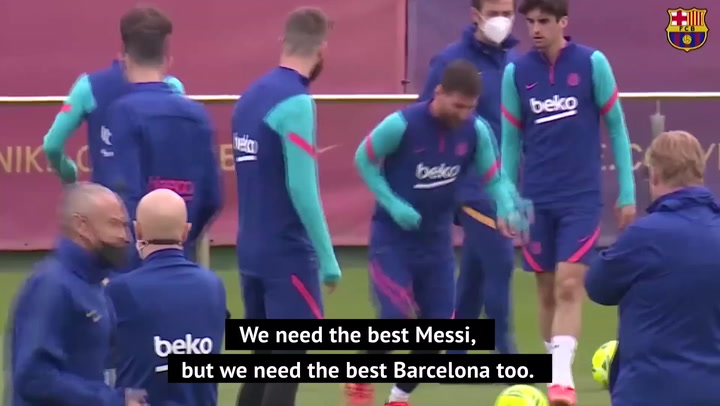 Barca need the 'best Messi' for El Clasico - Koeman