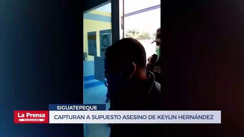 Capturan a supuesto asesino de Keylin Hernández en Siguatepeque