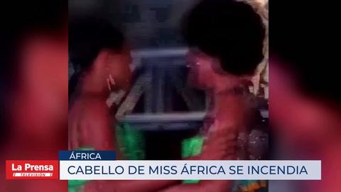 Cabello de Miss África se incendia en plena coronación