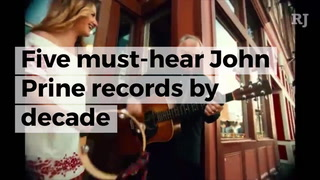 Five must-hear John Prine records by the decade