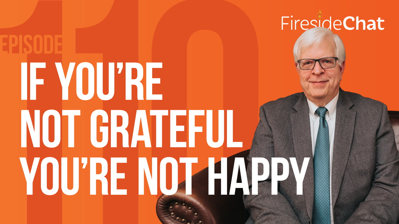 Ep. 110 — If You're Not Grateful You're Not Happy