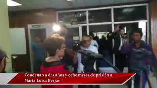 Condenan a dos años y ocho meses de prisión a Maria Luisa Borjas