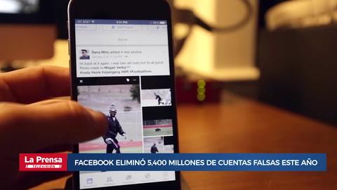 Facebook eliminó 5,400 millones de cuentas falsas este año
