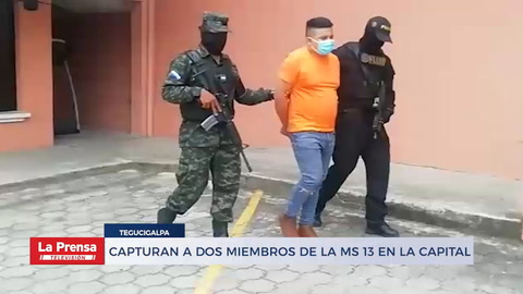 Capturan a dos miembros de la MS 13 en la capital