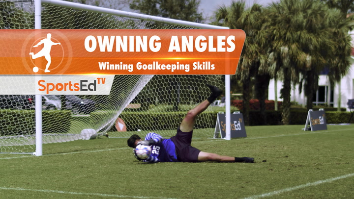 OWNING ANGLES - Winning Goalkeeping Skills • Ages 14+