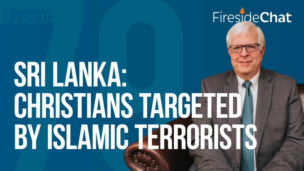 Ep. 79 - Sri Lanka: Christians Targeted by Islamic Terrorists