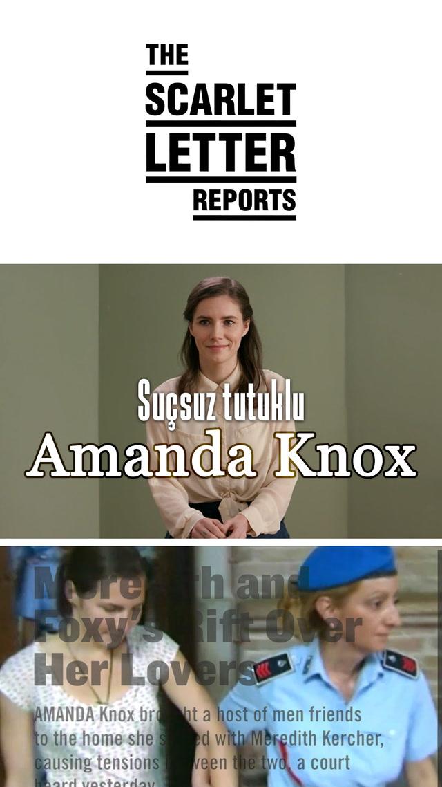 Suçsuz yere tutuklanan Amanda Knox  anlatıyor