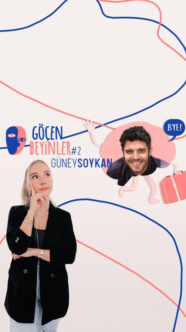 Göçen Beyinler - Sanat Yönetmeni Güney Soykan
