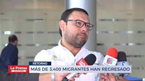 Más de 3,400 migrantes han regresado