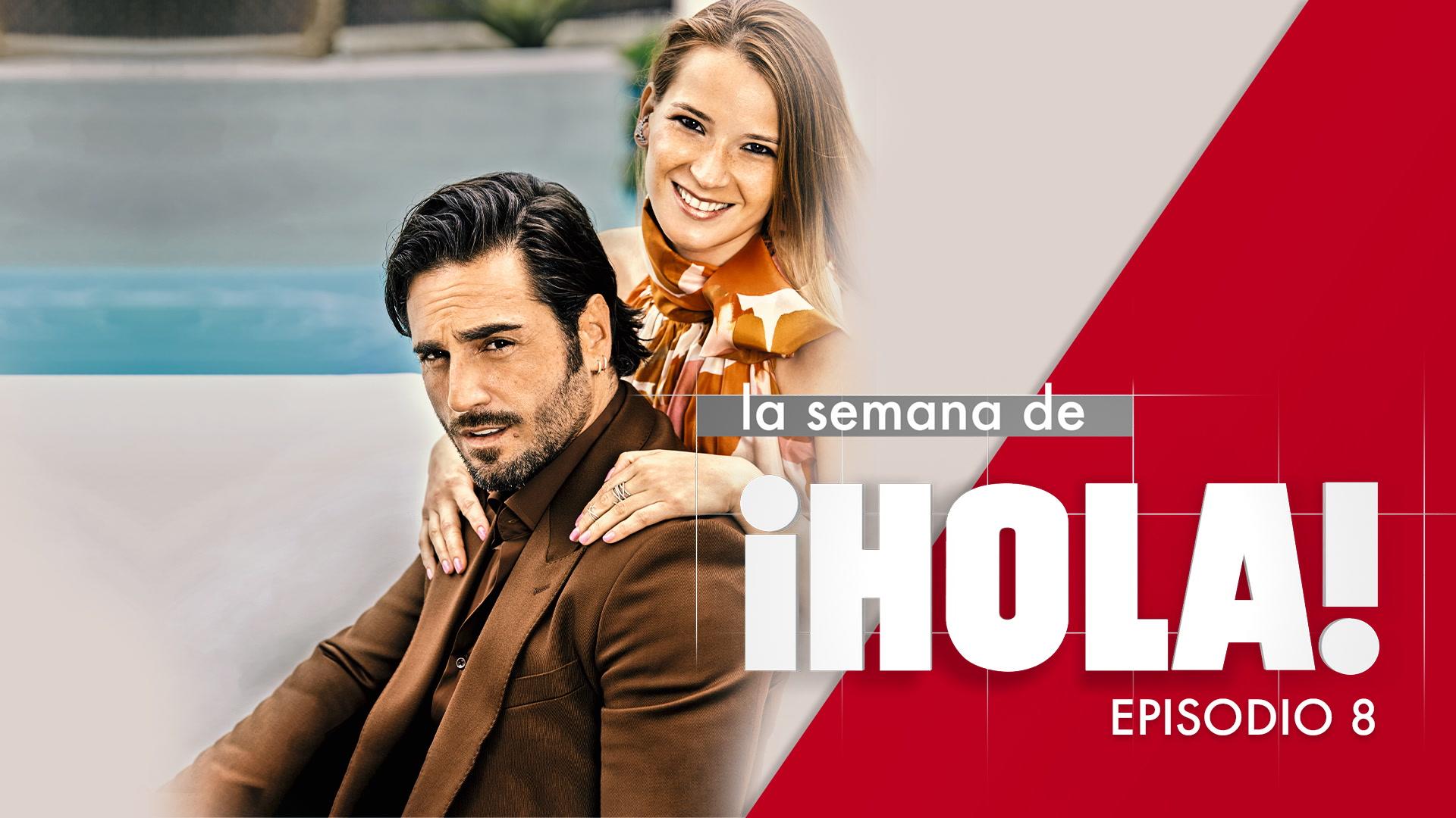 La semana de ¡HOLA! - Episodio 8