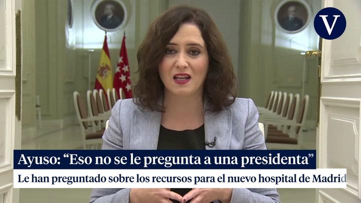 Isabel Díaz Ayuso en Telemadrid: 'Eso no se le pregunta a una presidenta'
