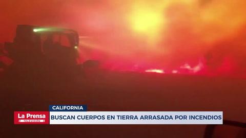 Continúa búsqueda de cuerpos en zona de incendio en California