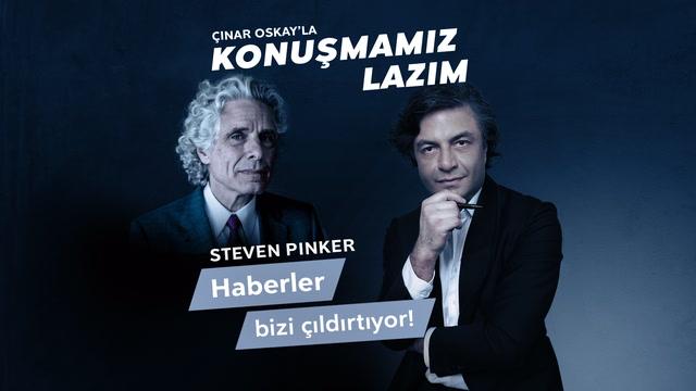 Konuşmamız Lazım - Steven Pinker - Haberler bizi çıldırtıyor.