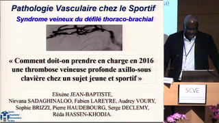 "Syndrome veineux du défilé thoraco-brachial / ""Comment doit-on prendre en charge en 2016 une thrombose veineuse profonde axillo-sous clavière chez un sujet jeune et sportif ?"""
