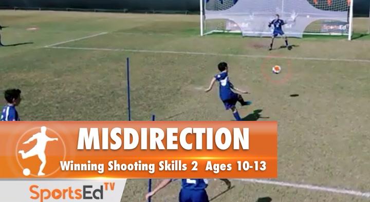 MISDIRECTION - Winning Shooting Skills 2 •Ages 10-13