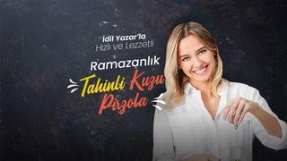 İdil Yazar'la Hızlı ve Lezzetli - Ramazanlık Kuzu Pirzola