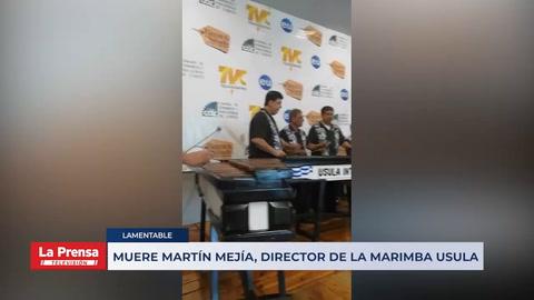Muere Martín Mejía, director de la Marimba Usula
