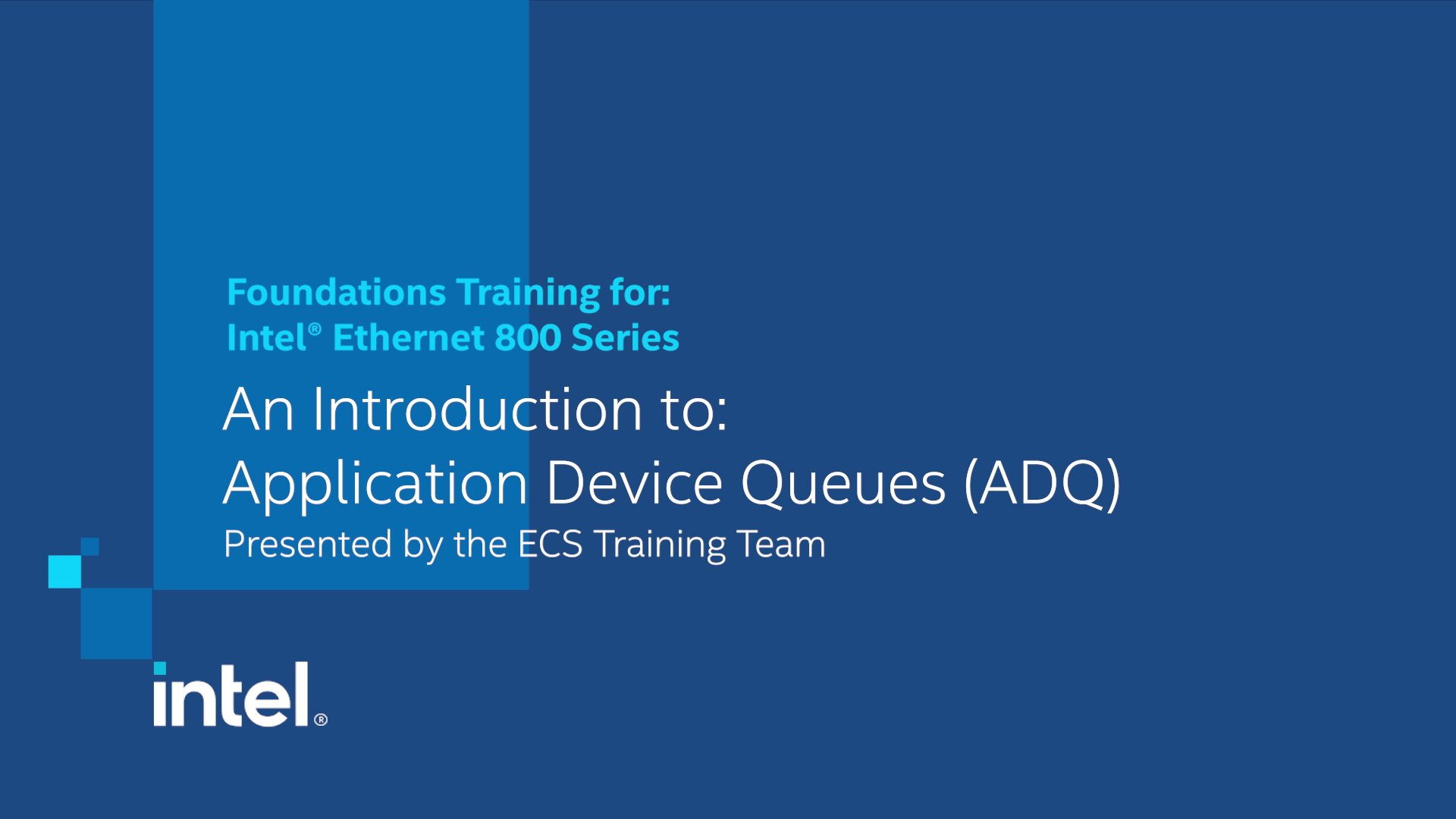 Chapter 1: Intel® Ethernet 800 Series Training: Introduction to Application Device Queues (ADQ) Video