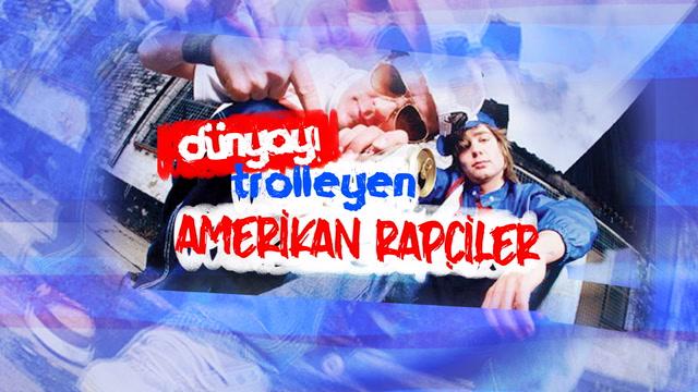 Dünyayı trolleyen Amerikan (!) rapçiler