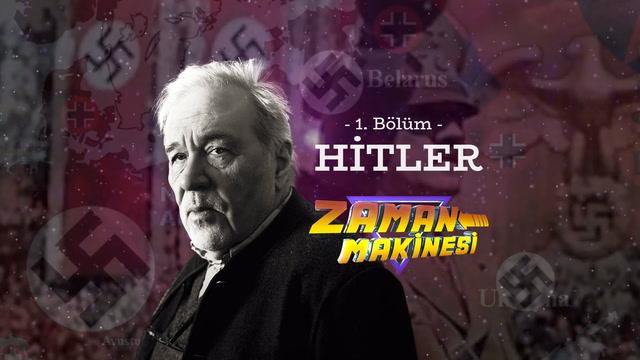 İlber Ortaylı ile Zaman Makinesi - Hitler