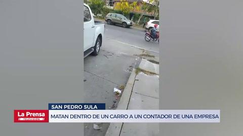 Matan dentro de un carro a un contador de una empresa en San Pedro Sula