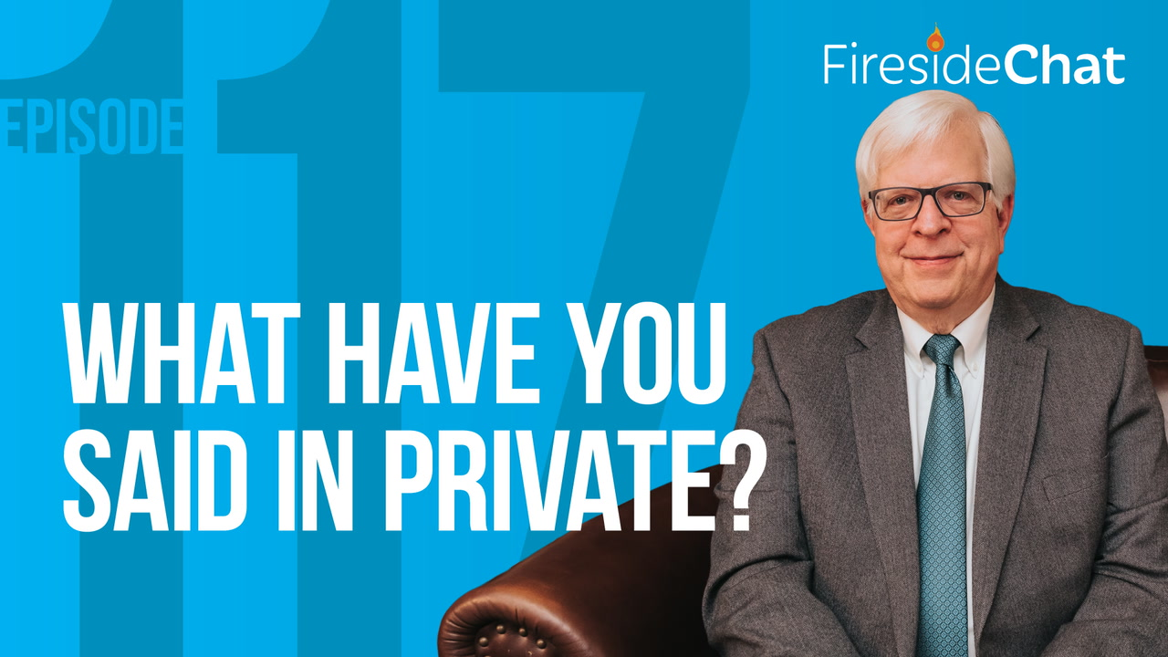 Ep. 117 — What Have You Said in Private?
