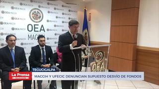 MACCIH y UFECIC denuncian supuesto desvío de fondos