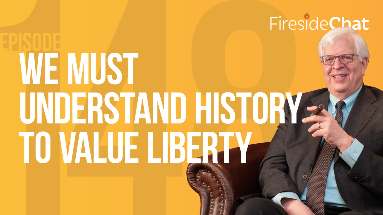 Ep. 148 — We Must Understand History To Value Liberty