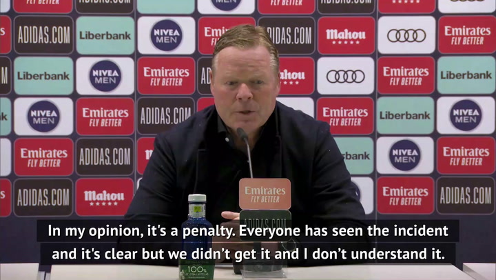 Koeman can't hide frustration over lack of late penalty for Barcelona