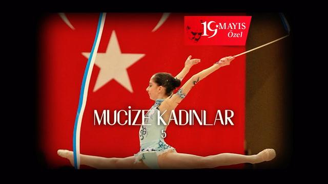 Mucize Kadınlar - Türkiye  Kadın Ritmik Jimnastik Grup Milli Takımı