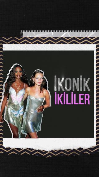 İkonik İkililer - Kate Moss & Naomi Campbell