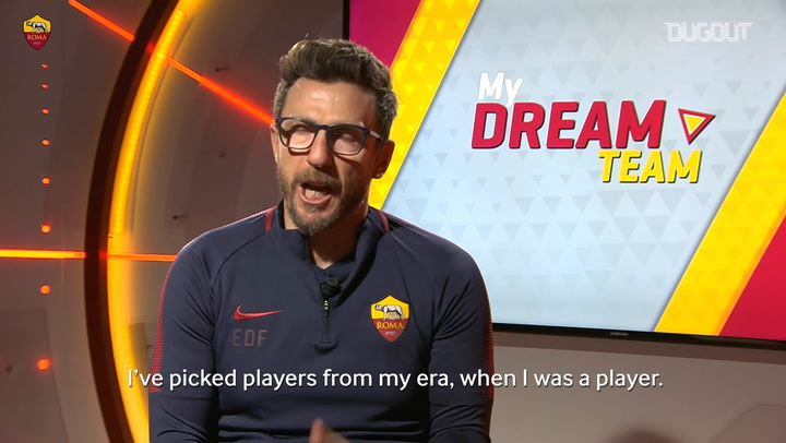 My Dream Team: According To AS Roma Boss Eusebio Di Francesco