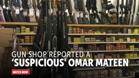 Gun Shop Reported a 'Suspicious' Omar Mateen