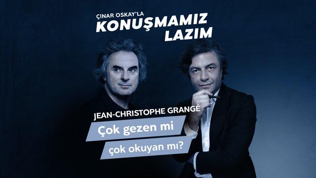 Konuşmamız Lazım - Jean-Christophe Grangé - Çok gezen mi çok okuyan mı?