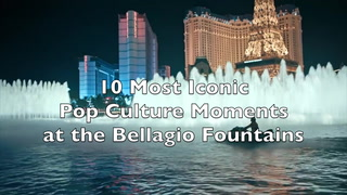 10 Most Iconic Moments At The Bellagio Fountains