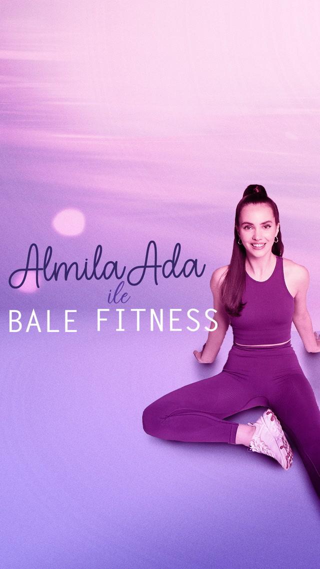 Almila Ada ile Bale Fitness