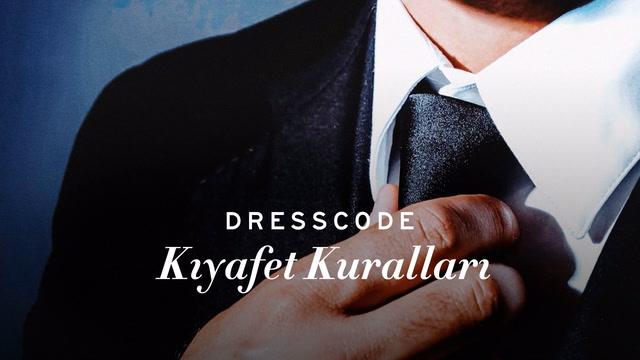 Dress Code - Kıyafet Kuralları