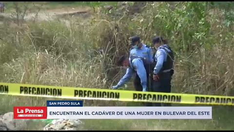 Encuentran cadáver de una mujer en bulevar del este