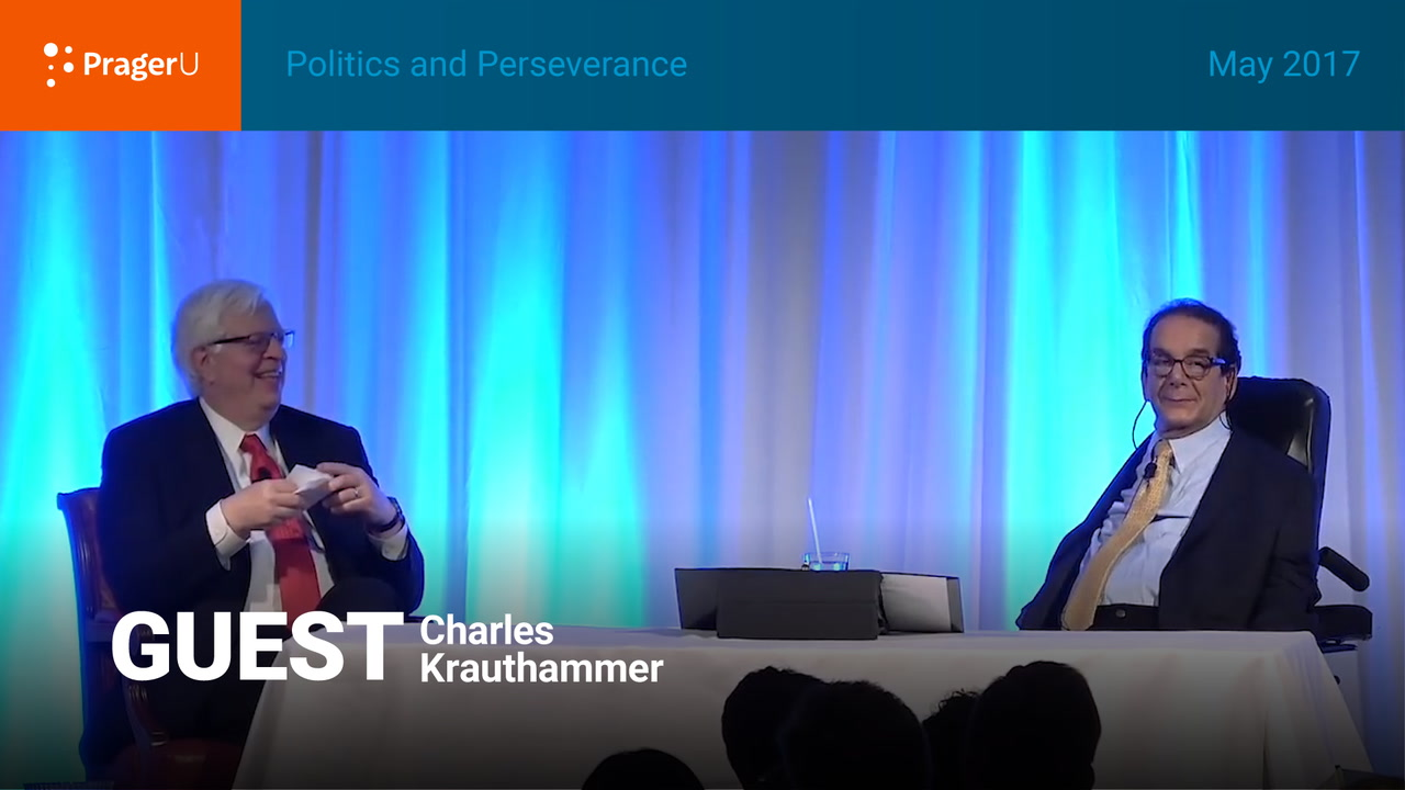 Politics and Perseverance: Dennis Prager and Dr. Charles Krauthammer, Summit May 2017