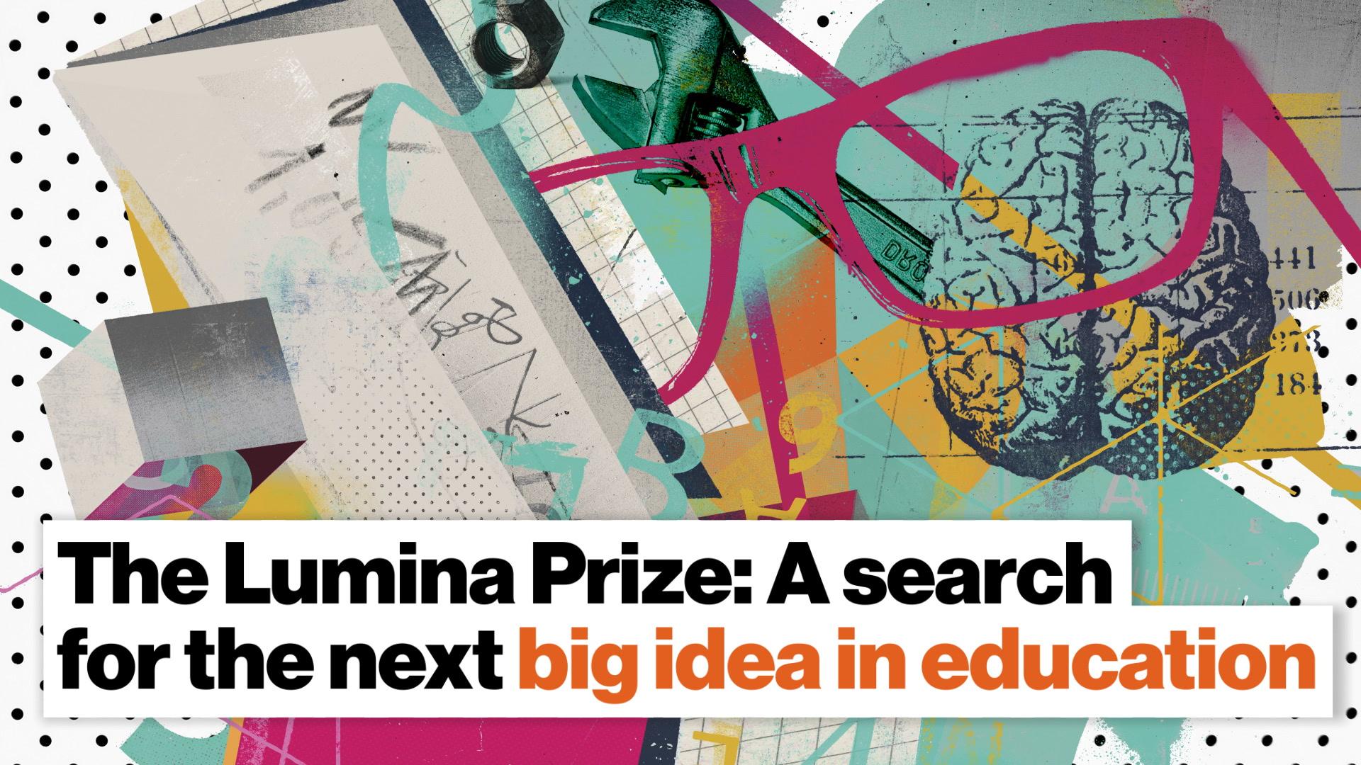 Big Think - Sponsored by Lumina Foundation