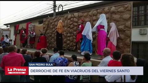Derroche de fe en viacrucis del Viernes Santo en San Pedro Sula