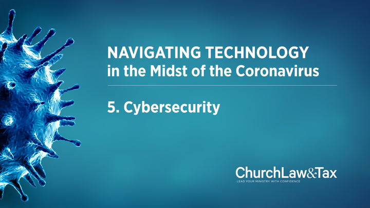 Navigating Technology in the Midst of the Coronavirus: Cybersecurity