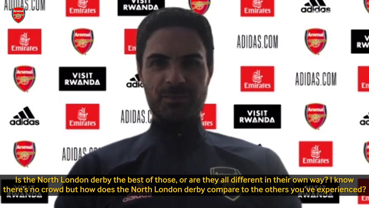 Mikel Arteta's thoughts ahead of the north London derby