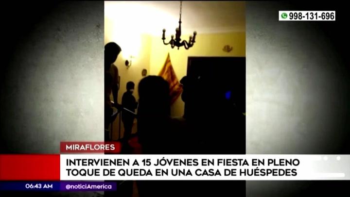 Policía intervino a 15 personas en fiesta clandestina dentro de una casa de huéspedes durante toque de queda, en Miraflores