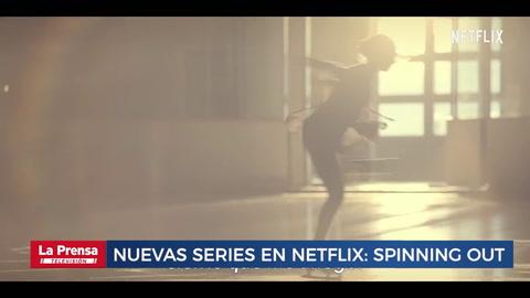 Nuevas series en Netflix: Spinning Out