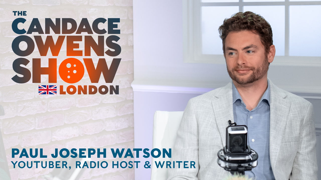 The Candace Owens Show: Paul Joseph Watson