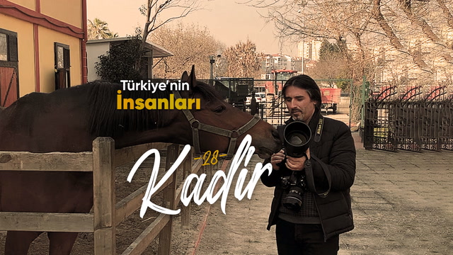 Türkiye'nin İnsanları - At fotoğrafçısı Kadir